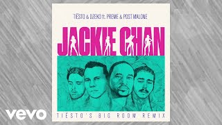 Tiësto, Dzeko - Jackie Chan (Tiësto Big Room Mix / Audio) ft. Preme, Post Malone