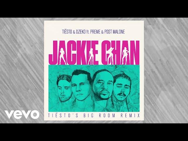 Tiësto, Dzeko - Jackie Chan (Tiësto Big Room Mix / Audio) ft. Preme, Post Malone