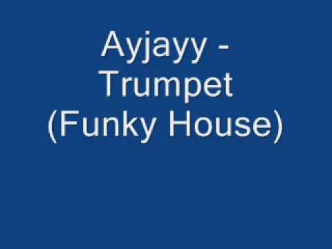 A y jayy trumpet sound funky house 2009 youtube for Funky house songs