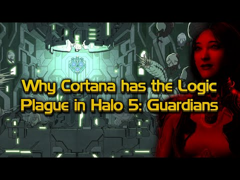 Why Cortana has the Logic Plague in Halo 5: Guardians