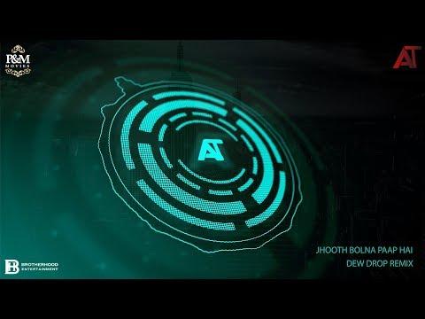 jhooth-bolna-paap-hai-(moombahton-mix)-|-ankit-tiwari-|-dew-drop-remix