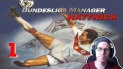 Bundesliga Manager Hattrick ★ Lets Play BMH ★ #001 ★ Retro-Feeling