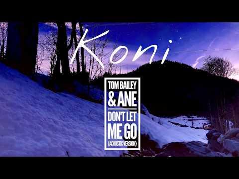 Koni - Don&39;t Let Me Go feat Tom Bailey Ane Acoustic Guitar