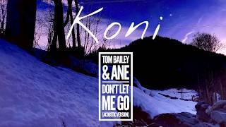 Koni - Don't Let Me Go Ft. Tom Bailey & Ane (Acoustic Guitar Version)