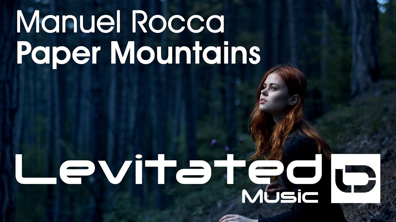 Manuel Rocca – Paper Mountains [OUT NOW]