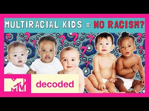 Will Multiracial Kids End Racism? | Decoded | MTV