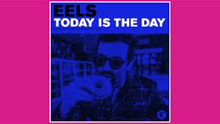 EELS - Today Is The Day (AUDIO) - from THE DECONSTRUCTION