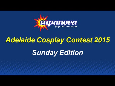 Supanova Adelaide 2015 Cosplay Contest - Sunday Edition