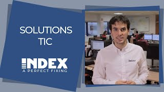 Solutions TIC - INDEX Fixing Systems