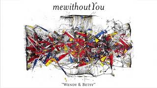 """mewithoutYou - """"Wendy & Betsy"""" ( Audio)"""
