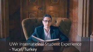 UWr International Student Experience - Yucel/Turkey