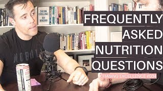 Frequently Asked Nutrition Questions || Chasing Excellence with Ben Bergeron || Ep#034