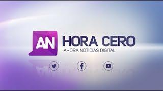 #HoraCero, AN Digital - 18 de agosto