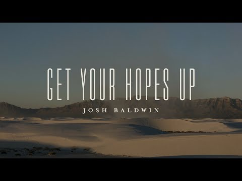 Get Your Hopes Up (Lyric Video)  - Josh Baldwin | The War is Over