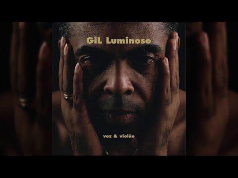 "Gilberto Gil  - ""Gil Luminoso""   - ÁLBUM COMPLETO"