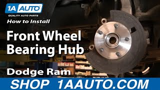 how to install repair replace front wheel bearing hub dodge ram 1500 02 08 buy auto parts 1aauto com