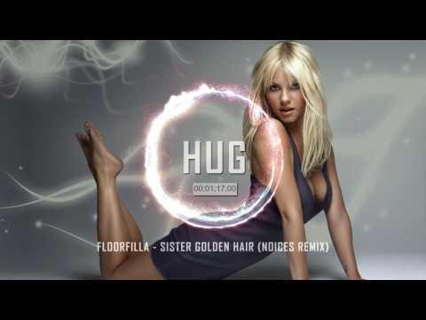 Floorfilla - Sister Golden Hair (Noices Remix)