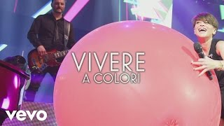 Alessandra Amoroso - Vivere a colori (Lyric Video)