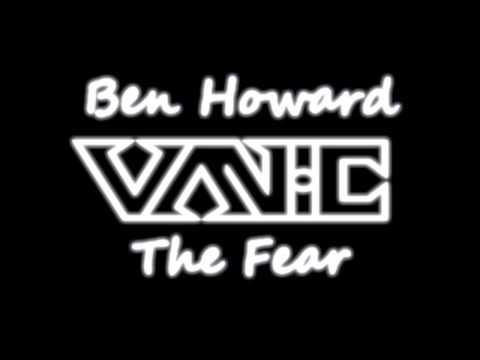 The Fear (Vanic Remix) - Ben Howard