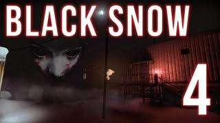 Black Snow   Part 4   IT GETS MUCH WORSE