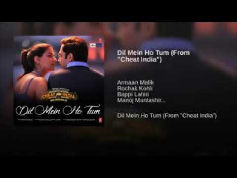 "DIL ME HO TUM (FULL SONG )Armaan malik , rochak kohli, bappi lahiri(from ""cheat india"")"