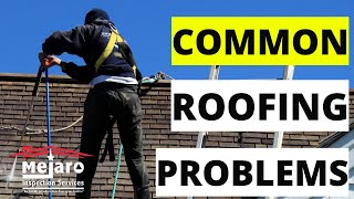 Inspections Today with Mejaro Inspection Services - Common Roofing Problems and Danger Signals