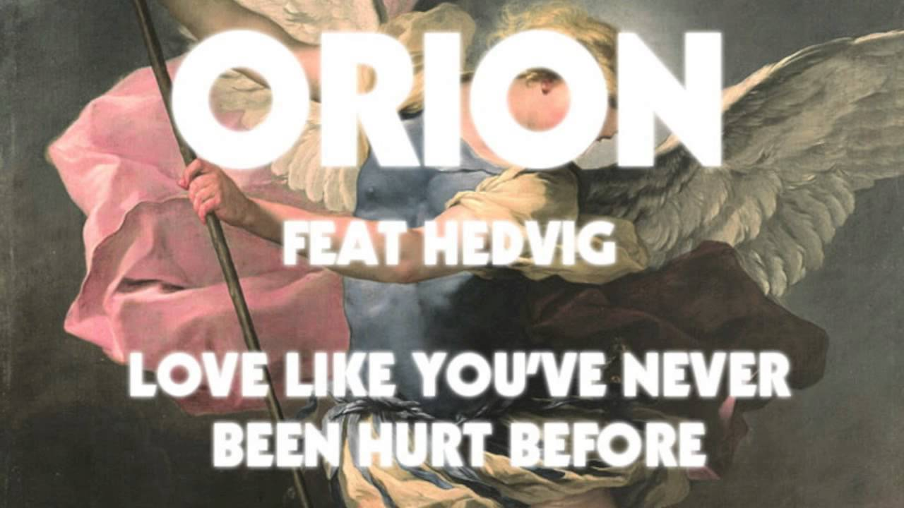Orion Love Like Youve Never Been Hurt Before Preview Out Sep