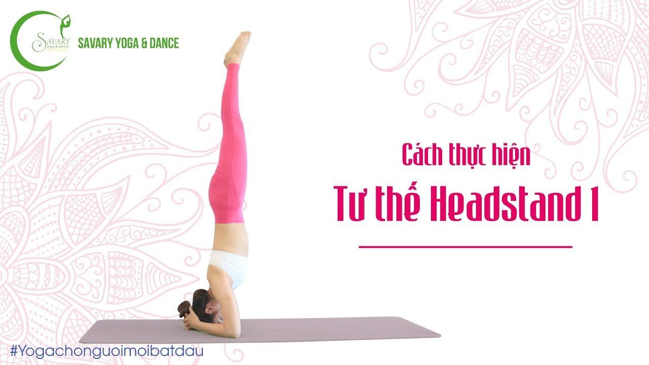 Yoga cơ bản – Cách thực hiện tư thế Chồng chuối 1