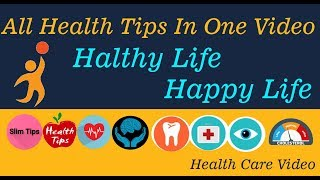 All health tips in one video , healthy ...