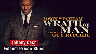 Johnny Cash | Folsom Prison Blues | Wrath of Man | Soundtrack