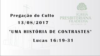 pregação (Uma história de contrastes) 13/08/2017