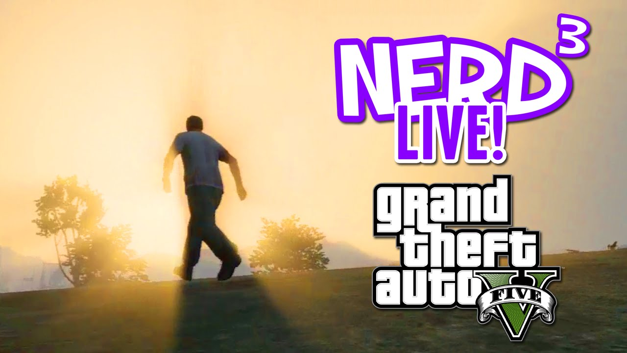Nerd³ Live - GTA V Test Stream