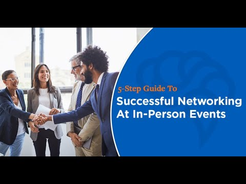 5 Step Guide To Successful Networking At In-Person Events - YouTube