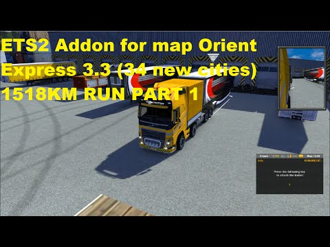 ETS2 Addon for map Orient Express 3.3 34 new cities 1518KM RUN PART 1