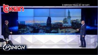 Opinion - Si ndryshoj Tirana ne 100 vjet! (13 mars 2019)