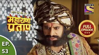 Bharat Ka Veer Putra - Maharana Pratap - Episode 53 - 23rd August 2013