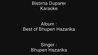 Bistirna Duparer - Karaoke - Bhupen Hazarika
