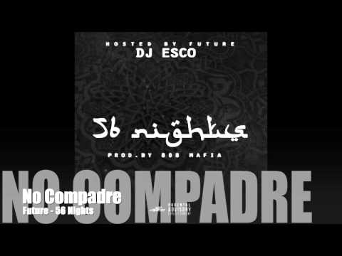No Compadre - Future (56 Nights Mixtape)