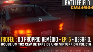 Battlefield Hardline (Episódio 5)  - Their Own Medicine Trophy / Do Próprio Remédio