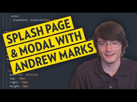 Splash Page and Modal with Andrew Marks!