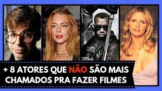 + 8 ATORES QUE NÃO SÃO MAIS CHAMADOS PRA FAZER FILMES