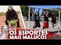 TOP 5 - ESPORTES MALUCOS