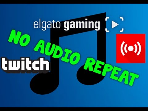 How To Add Music To Your Live Stream With Elgato Software (WITHOUT AUDIO REPEAT!) 2017