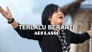 Ari Lasso - Terlalu Berarti (Audio Lyric)