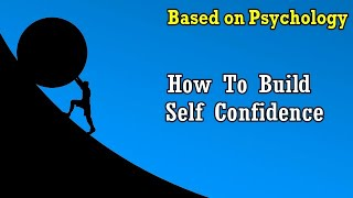 How to Build Self Confidence | Tips for improving self confidence | Skill of self confidence