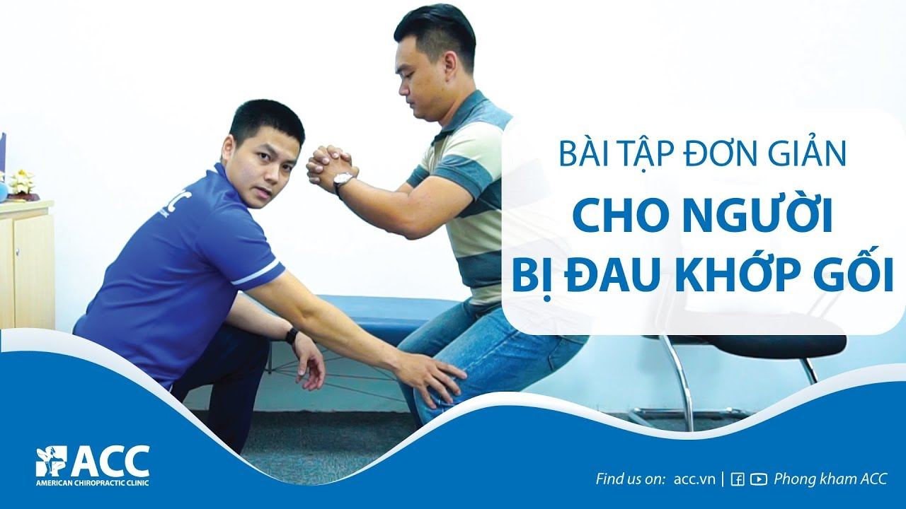 [ACC] Đau khớp gối và các bài tập hỗ trợ giảm đau hiệu quả