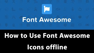 How to Use Font Awesome Icons offline  | HTML CSS