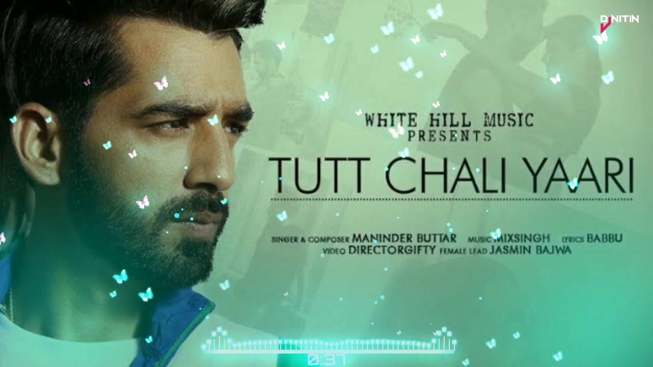 Download Tut Chali Yaari Remix Maninder Buttar - Ft Dj Lakhan Remix Song official Video 2020 #thisndjofficial