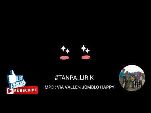 MP3 Via Vallen Jomblo Happy ( Tanpa Lirik )