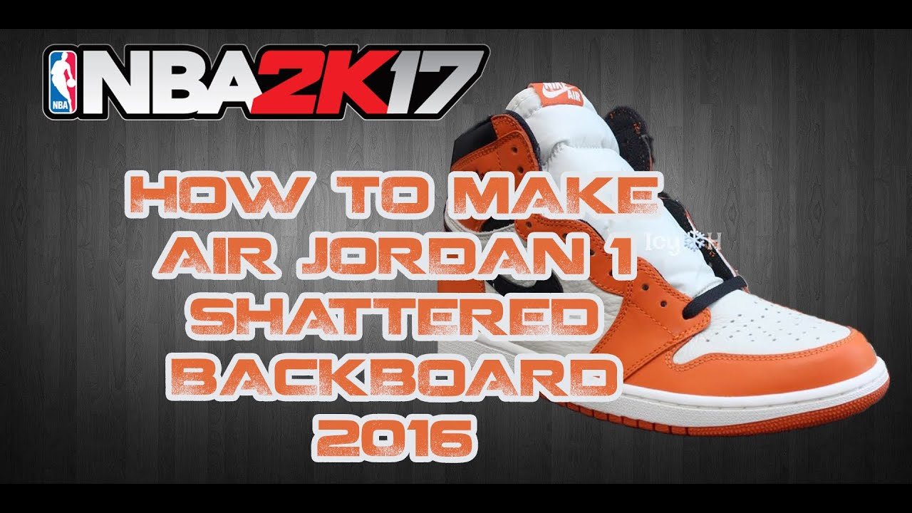NBA 2K17 CUSTOM SHOES | HOW TO MAKE CUSTOM SHOES: JORDAN 1